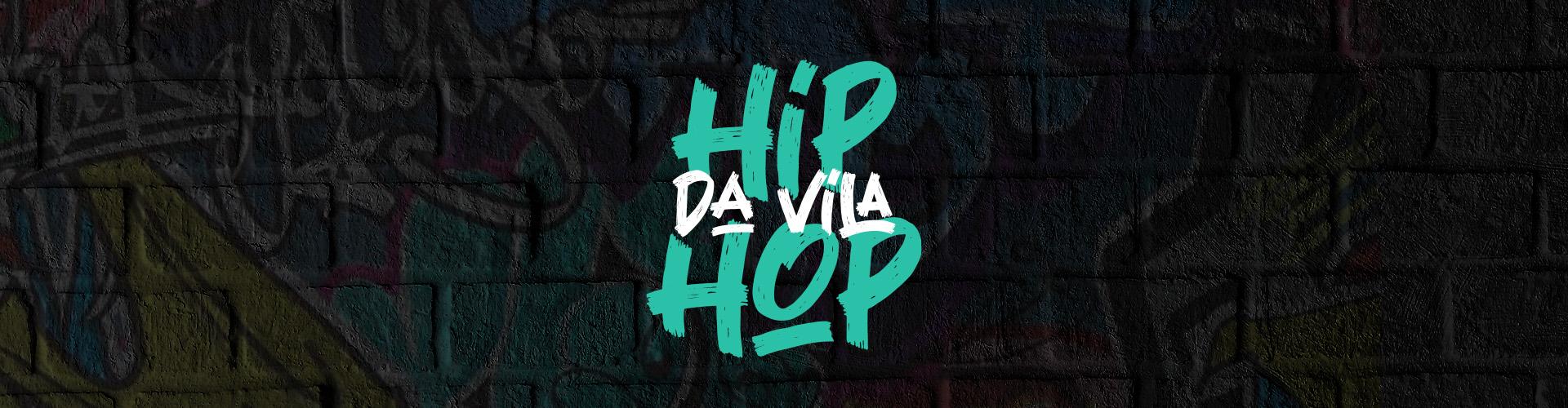 Hip-Hop da Vila – TODA TERÇA-FEIRA